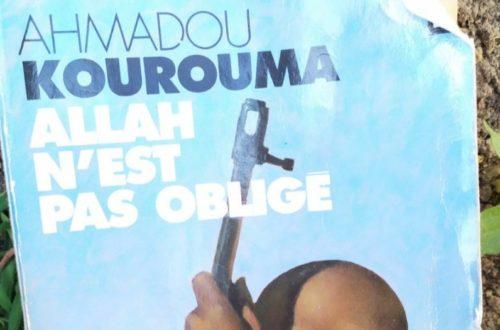 Article : Allah n'est pas obligé, Kourouma dit vrai